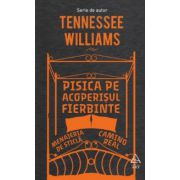 Pisica pe acoperisul fierbinte. Menajeria de sticla. Camino Real ( editura: Art, autor: Tennesse Williams, ISBN 978-606-710-212-3 )