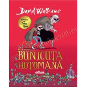 Bunicuta hotomana ( editura: Arthur, autor: David Walliams, ISBN 978-606-8044-56-9 )