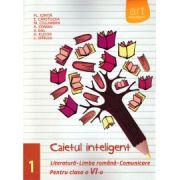 Caietul inteligent: Literatura, Limba romana, Comunicare pentru clasa a VI-a semestrul I ( editura: Art, autor: Fl. Ionita, E. Carstocea, ISBN 978-606-710-276-5 )