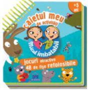 Caietul meu de activitati. Jocuri atractive. 48 fise refolosibile ( editura: Didactica Publishing House, ISBN 978-606-683-180-2 )