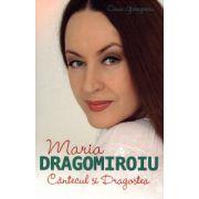 Cantecul si Dragostea ( editura: Allfa, autor: Maria Dragomiroiu, ISBN 978-606-587-355-1 )
