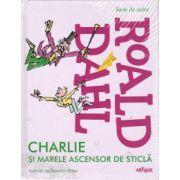 Charlie si marele ascensor de sticla ( editura: Arthur, autor: Roald Dahl, ISBN 978-606-8044-39-2 )