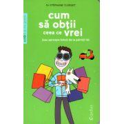 Cum sa obtii ceea ce vrei (sau aproaope totul) de la parintii tai ( editura: Creative Publishing, autor: Dr. Stephane Clerget, ISBN 978-606-93818-3-0 )