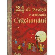 24 de povesti in asteptarea Craciunului ( Editura: Curtea Veche ISBN 978-606-588-648-3 )