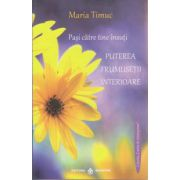 Pais catre tine insuti, Puterea frumusetii interioare ( Editura: Dharana, Autor: Maria Timuc ISBN 978-973-8975-78-1 )