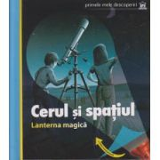 Primele mele descoperiri, Cerul si Spatiul ( contine lanterna magica cu folie transparenta) ( Editura: Didactica Publishing House ISBN 978-606-683-119-2 )