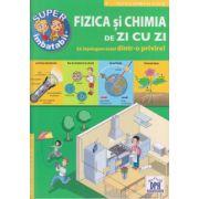 Super Imbatabil, Fizica si chimia de zi cu zi ( Editura: Didactica Publishing House ISBN 978-606-683-242-7 )