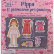 Pippa si petrecerea printeselor, carte de povesti 3D cu set magnetic de imbracaminte ( Editura: DPH, Autor: Sharon Streger ISBN 978-606-683-200-7 )