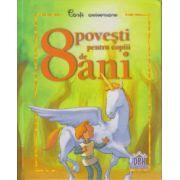 8 povesti pentru copiii de 8 ani ( Editura: Didactica Publishing House ISBN 978-606-683-207-6 )