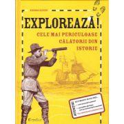 Exploreaza cele mai periculoase calatorii din istorie ( editura: Creative Publishing, autor: Deborah Kespert, ISBN 978-606-93764-9-2 )