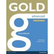 Gold Advanced Coursebook ( editura: Longman, autor: Amanda Thomas, Sally Burgess, ISBN 9781447907046 )