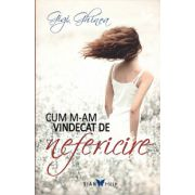 Cum m-am vindecat de nefericire ( editura: Sian Books, autor: Gigi Ghinea, ISBN 978-973-124-963-6 )