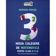 Noua culegere de matematica pentru clasa a III-a: exercitii, probleme, jocuri ( editura: Art, autor: Mariana Mogos, ISBN 978-606-710-236-9 )