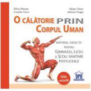 O Calatorie Prin Corpul Uman ( editura: Didactica Publishing House, autor: Silvia Olteanu, Camelia Voicu, ISBN978-606-683-183-3 )