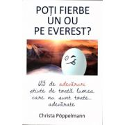 Poti fierbe un ou pe Everest? ( editura: All, autor: Christa Poppelmann, ISBN 978-973-724-961-6 )
