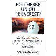 Poti fierbe un ou pe Everest? ( editura: All, autor: Christa Poppelmann, ISBN 9789737249616 )