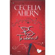 P. S. Te iubesc ( editura: Allfa, autor: Cecilia Ahern, ISBN 978-973-724-961-6 )