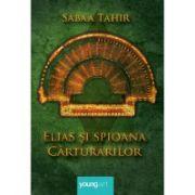Elias si spioana Carturarilor ( editura: Art, autor: Sabaa Tahir, ISBN 9786069396216 )