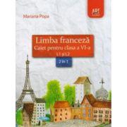 Limba franceza - caiet pentru clasa a VI - a L1 si L2: 2 in 1 ( editura: Art, autor: Mariana Popa, ISBN 978-973-124-963-6 )