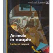 Animale In Noapte. Lanterna Magica. Primele Mele Descoperiri ( editura: Didactica Publishing House, ISBN 978-606-683-117-8 )