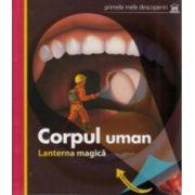 Corpul Uman. Lanterna Magica. Primele Mele Descoperiri ( editura: Didactica Publishing House, ISBN 978-606-683-118-5 )