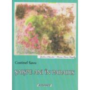 Saispe ani in Paradis ( Editura: Sitech, Autor: Costinel Savu ISBN 978-606-11-4771-7 )