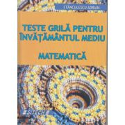 Teste grila pentru invatamantul mediu Matematica ( Editura: Sitech, Autor: Stanculescu Adrian ISBN 978-606-11-4775-5 )