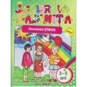 Junior la Gradinita Domeniul Stiinte 3-5 ani ( Editura: Trend, Autor: Adina Mirea, Irina Dumitrescu, Melania Boata ISBN 978-606-92916-5-8)