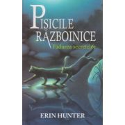 Pisicile razboinice vol 3 - Padurea secretelor ( Editura: All, Autor L Erin Hunter ISBN 978-606-8578-54-5 )