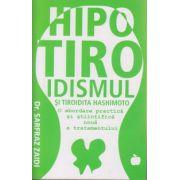 Hipotiroidismul si tiroida Hashimoto O abordare practica si stiintifica noua a tratamentului ( Editura: Benefica, Autor: Dr. Safraz Zaidi ISBN 978-606-93349-2-8 )