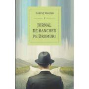 Jurnal de Bancher pe drumuri ( Editura: Benefica, Autor: Codrut Nicolau ISBN 978-606-93349-0-4 )