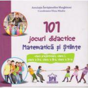 101 jocuri didactice Matematica si Stiinte clasa pregatitoare si I-IV ( Editura: Didactica Publishing House, Autor: Mindru Elena ISBN 9786066832732 )