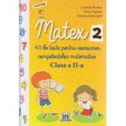 Matex 2, 40 de teste pentru exersarea competentelor matematice clasa a II a ( Editura: Didactica Publishing House, Autor: Camelia Burlan, Irina Negoita, Roxana Gheorghe ISBN 978-606-683-290-8 )