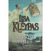 Strada iubirii ( Editura: Miron, Autor: Lisa Kleypas ISBN 978-606-8695-07-5 )