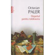 Desertul pentru totdeauna ( Editura: Polirom, Autor: Octavian Paler ISBN 978-973-46-3285-5 )