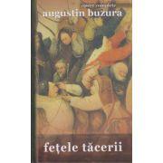 Fetele Tacerii ( Editura: Rao, Autor: Augustin Buzura ISBN 978-606-776-028-6 )