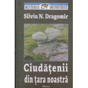Ciudatenii din tara noastra ( Editura: Blassco, Autor: Silviu N. Dragomir ISBN 978-973-8968-63-9 )