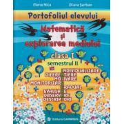 Portofoliul elevului Matematica si explorarea mediului clasa I semestrul II ( Editura: Carminis, Autor: Elena Nica, Diana Serban ISBN 978-973-123-261-4 )