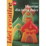 Idei Creative nr 120 Figurine din turta dulce ( Editura: Casa, Autor: Toszegi Judit ISBN 978-606-787-000-8 )