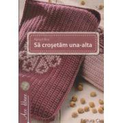 Sa crosetam una-alta ( Editura: Casa, Autor: Kenyo Bea ISBN 978-606-8527-89-5 )