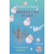 Merele cad in cer gradul 5 Transurfingul realitatii ( Editura: Dharana, Autor: Vadim Zeland ISBN 978-973-8975-81-1 )
