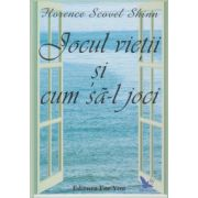 Jocul vietii si cum sa-l joci ( Editura: For You, Autor: Florence Scovel Shinn ISBN 978-606-639-097-2 )