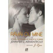 Ramai cu mine ( Editura: EPICA, Autor: Jennifer L. Armentrout ISBN 978-606-7854-00-0 )