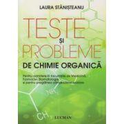 Teste si probleme de chimie organica ( Editura: Lucman, Autor: Laura Stanisteanu ISBN 978-973-723-321-9 )