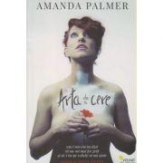 Arta de a cere ( Editura: Vellant, Autor: Amanda Palmer ISBN 978-606-8642-56-7 )