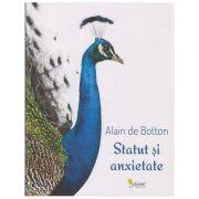 Statut si anxietate ( Editura: Vellant, Autor: Alain de Botton ISBN 978-606-8642-45-1 )