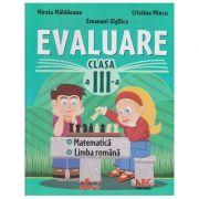 Evaluare clasa a III a Matematica si Limba Romana ( Editura: Akademos Art, Autor: Mirela Maldareanu, cristina Mincu, emanuel Gigilice ISBN 978-606-8120-12-6 )