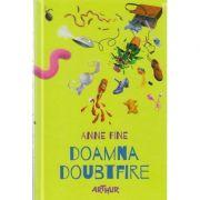 Doamna Doubtfire ( Editura: Art Grup Editorial, Autor: Anne Fine ISBN 978-606-788-005-2 )