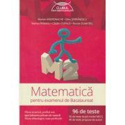 Matematica pentru examenul de Bacalaureat 96 teste M2( Editura: Art Grup Editorial, Autor: Marian Andronache, Dinu Serbanescu, Marius Perianu, Catalin Ciupala, Florian Dumitrel ISBN 978-606-710-299-4 )