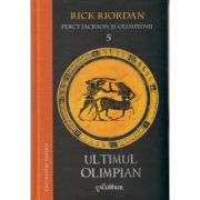 Percy Jackson si Olimpienii /Ultimul olimpian ( Editura: Arthur, Autor: Rick Riordan ISBN 978-606-8620-84-8 )